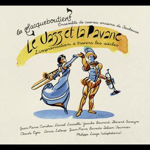 Découvrez le dernier disque des Sacqueboutiers: Le Jazz et la Pavane